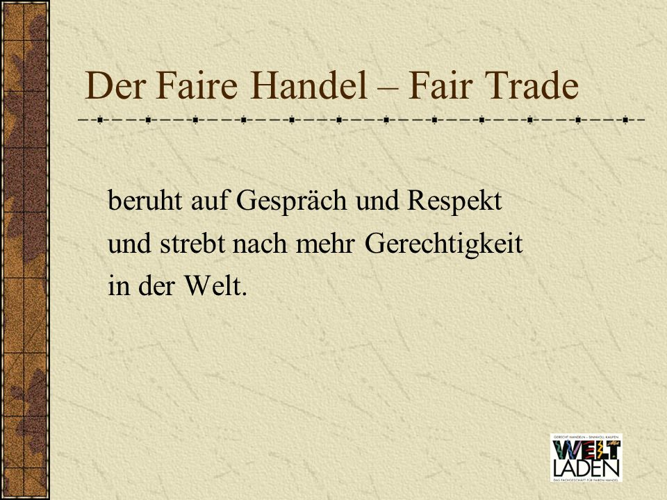 Der Faire Handel – Fair Trade