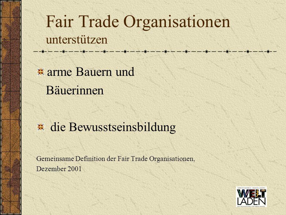 Fair Trade Organisationen unterstützen