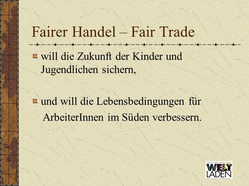 Fairer Handel – Fair Trade