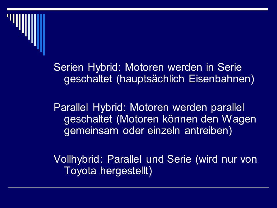 Serien Hybrid: Motoren werden in Serie geschaltet (hauptsächlich Eisenbahnen)