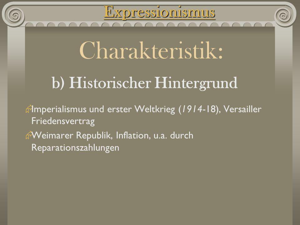 Charakteristik: Expressionismus b) Historischer Hintergrund