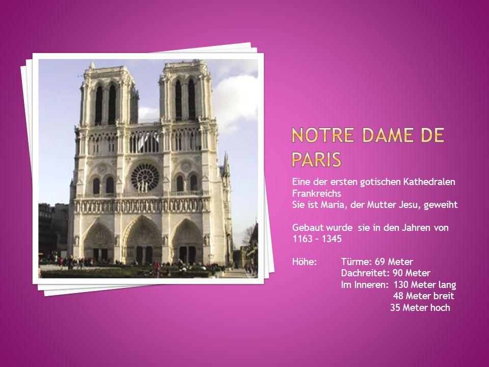 Notre Dame de Paris Eine der ersten gotischen Kathedralen Frankreichs