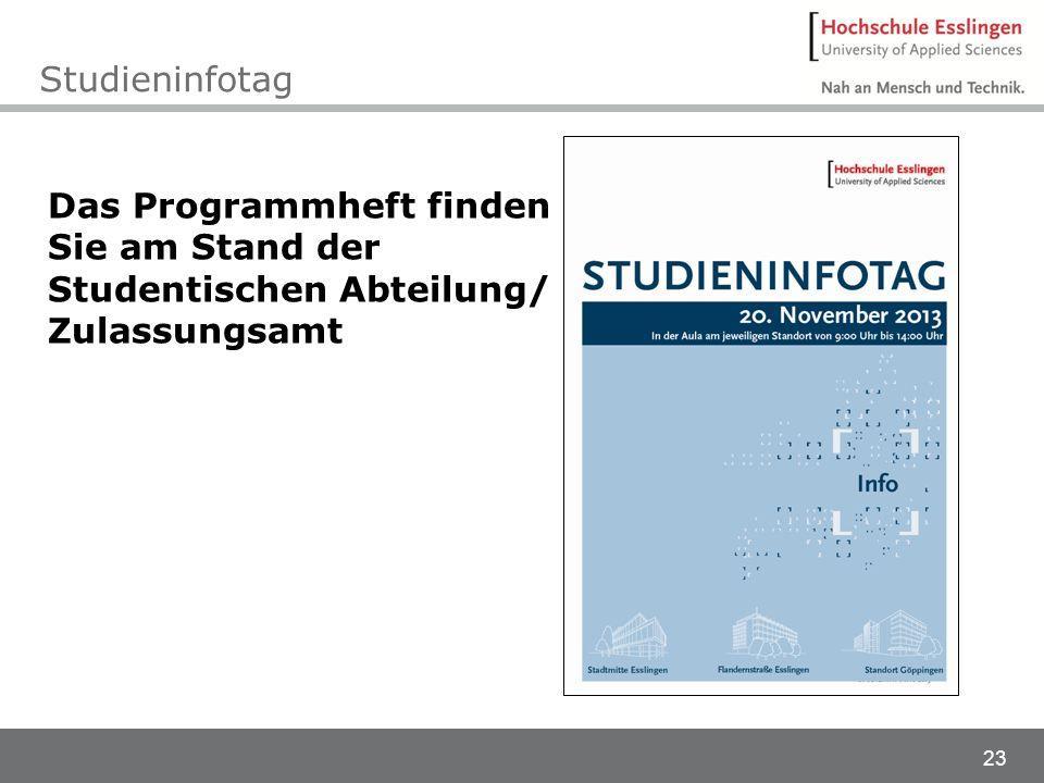 Studieninfotag Das Programmheft finden Sie am Stand der Studentischen Abteilung/ Zulassungsamt