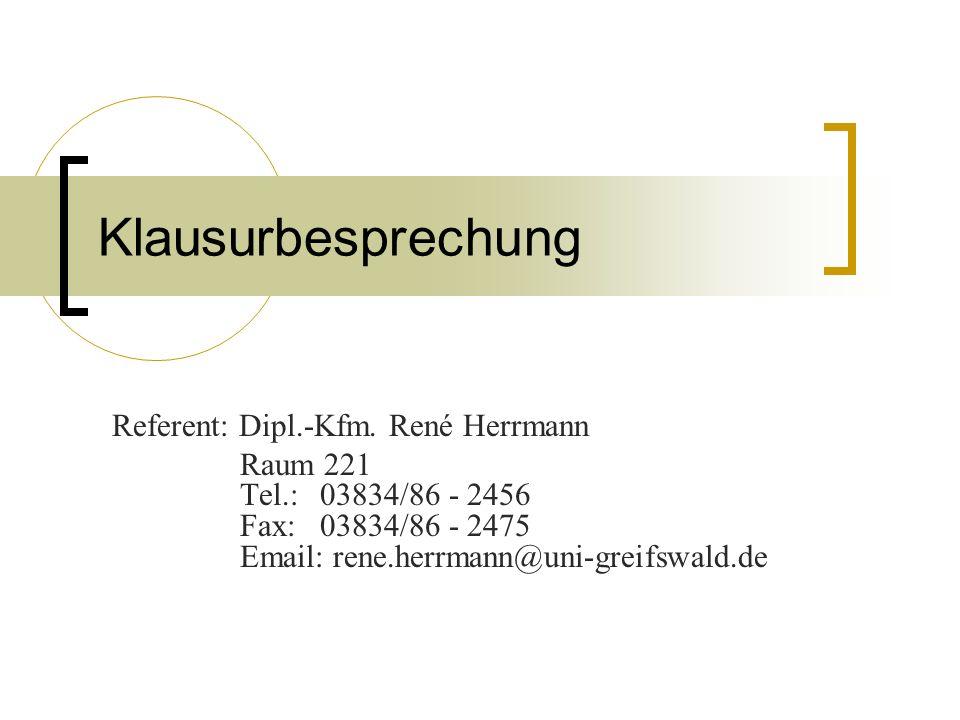 Klausurbesprechung Referent: Dipl.-Kfm. René Herrmann