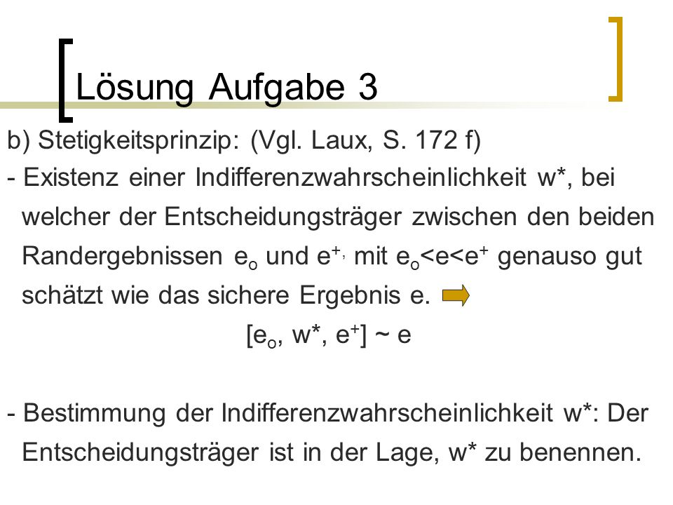 Lösung Aufgabe 3 b) Stetigkeitsprinzip: (Vgl. Laux, S. 172 f)