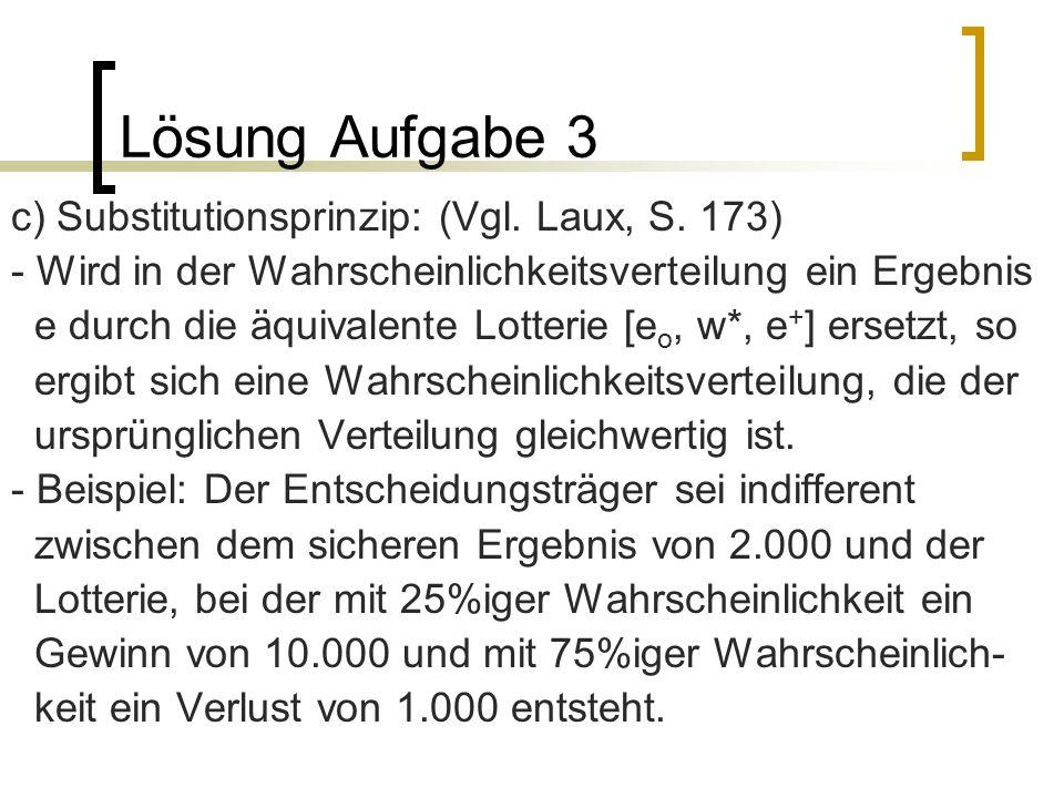 Lösung Aufgabe 3 c) Substitutionsprinzip: (Vgl. Laux, S. 173)