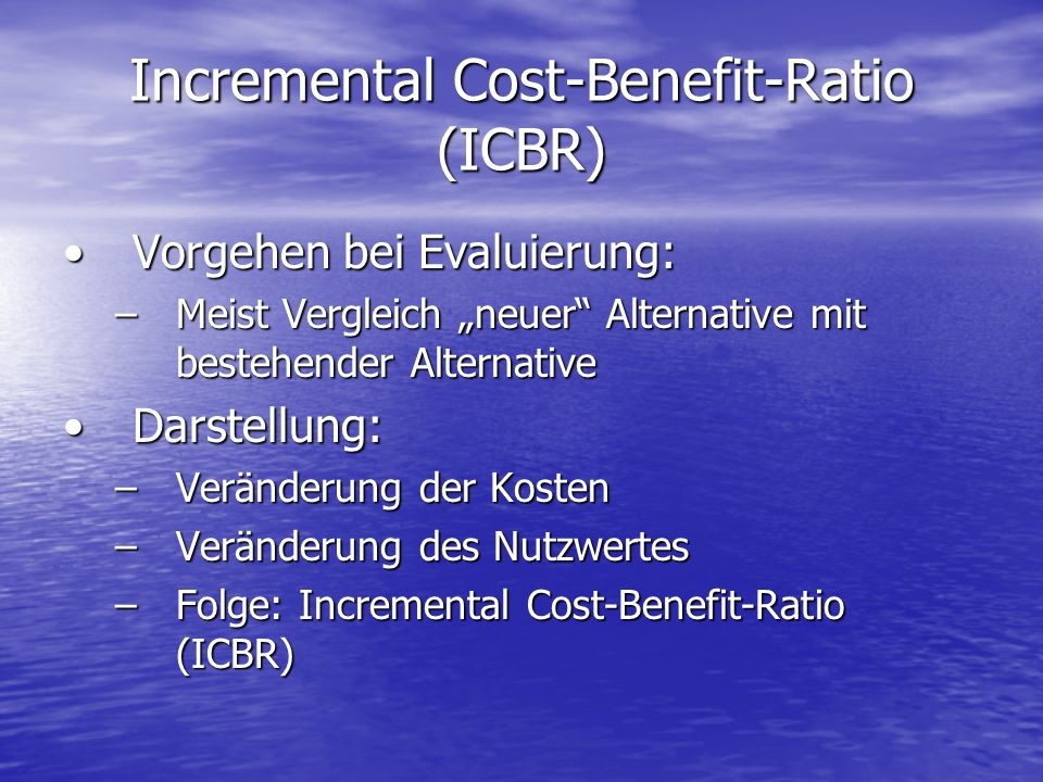 Incremental Cost-Benefit-Ratio (ICBR)