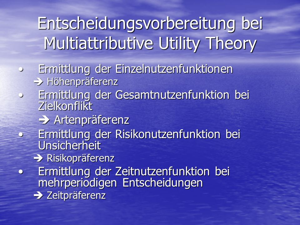Entscheidungsvorbereitung bei Multiattributive Utility Theory