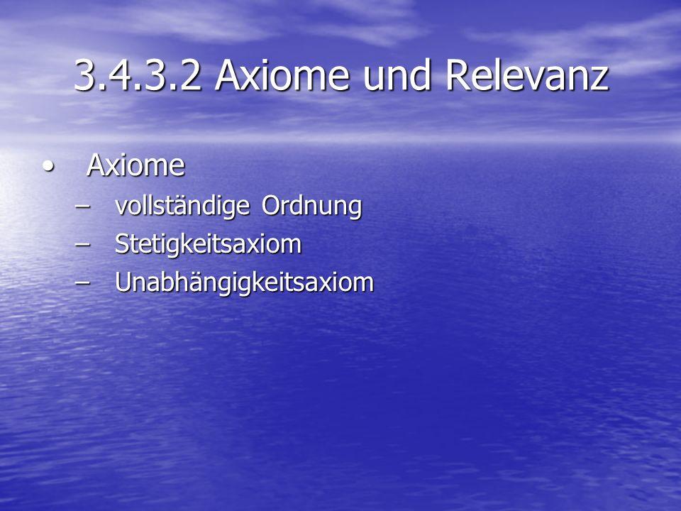 3.4.3.2 Axiome und Relevanz Axiome vollständige Ordnung