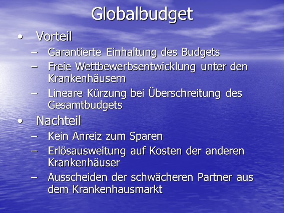 Globalbudget Vorteil Nachteil Garantierte Einhaltung des Budgets
