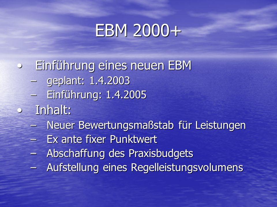 EBM 2000+ Einführung eines neuen EBM Inhalt: geplant: 1.4.2003