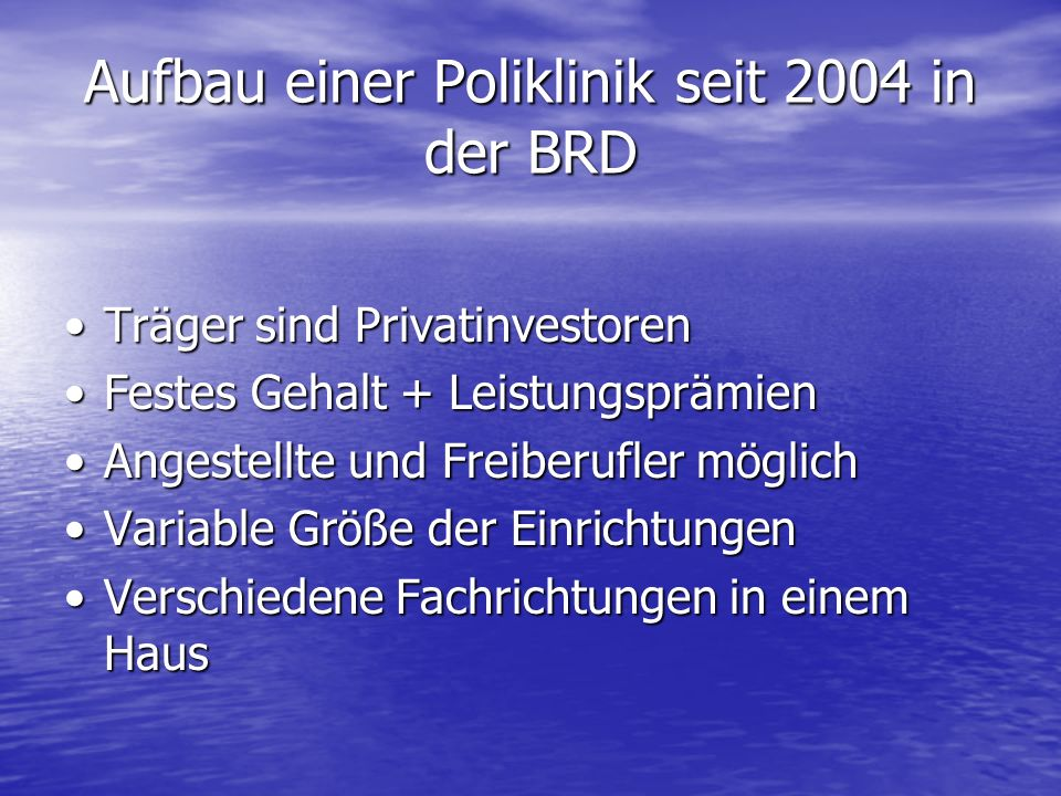 Aufbau einer Poliklinik seit 2004 in der BRD
