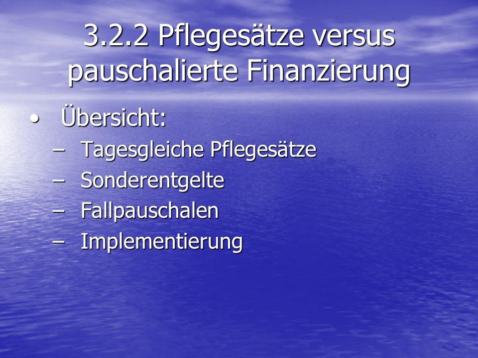 3.2.2 Pflegesätze versus pauschalierte Finanzierung