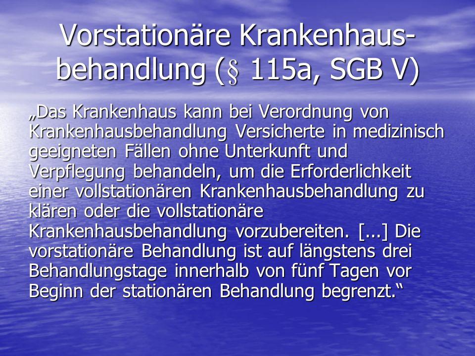 Vorstationäre Krankenhaus-behandlung (§ 115a, SGB V)