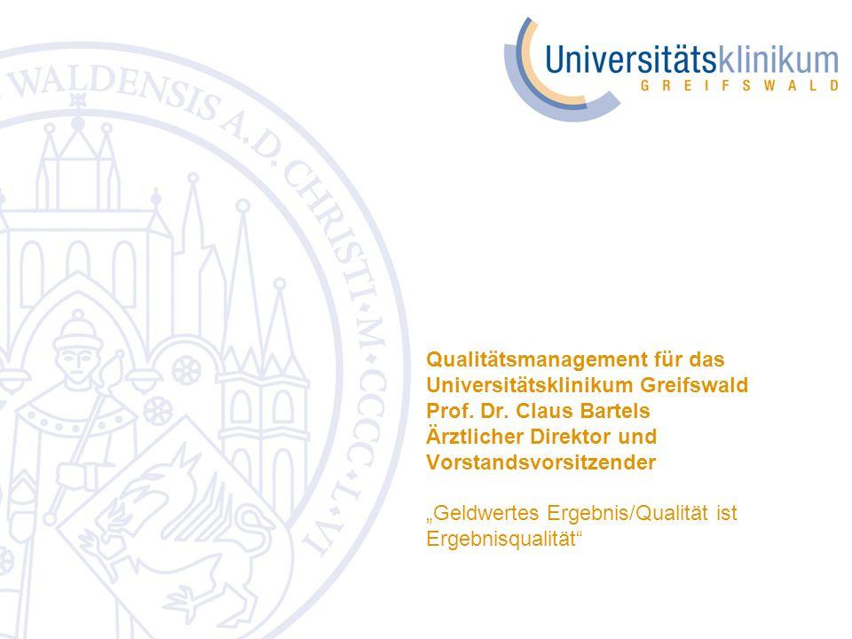 Qualitätsmanagement für das Universitätsklinikum Greifswald Prof. Dr
