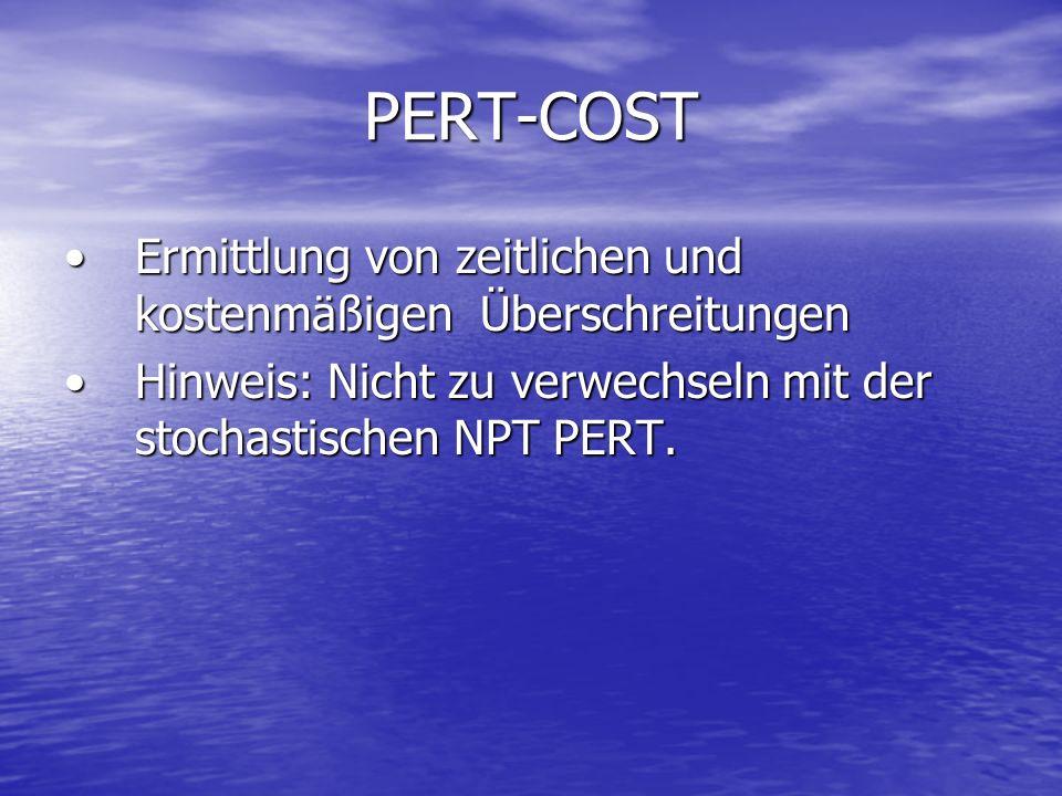PERT-COST Ermittlung von zeitlichen und kostenmäßigen Überschreitungen