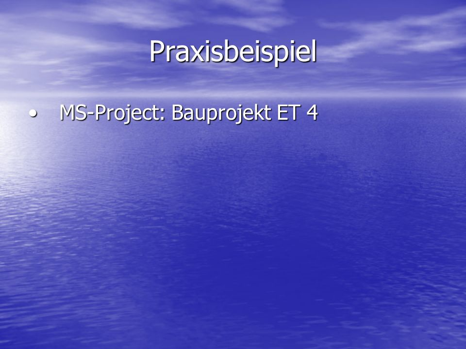 Praxisbeispiel MS-Project: Bauprojekt ET 4