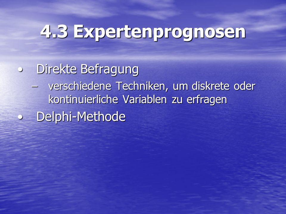 4.3 Expertenprognosen Direkte Befragung Delphi-Methode