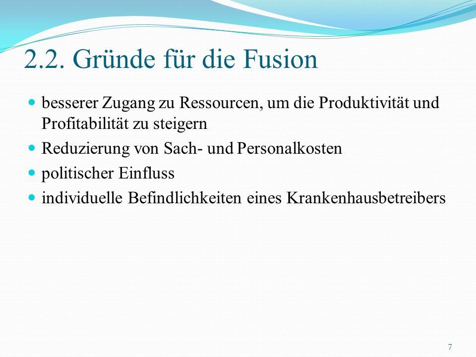 2.2. Gründe für die Fusion besserer Zugang zu Ressourcen, um die Produktivität und Profitabilität zu steigern.