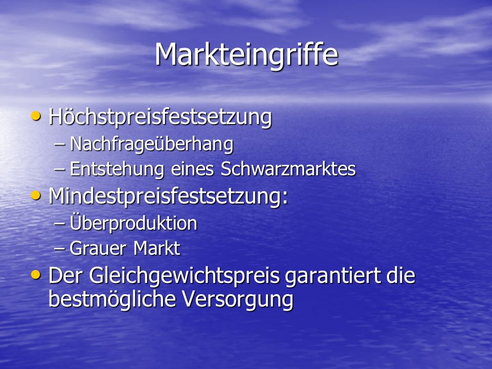 Markteingriffe Höchstpreisfestsetzung Mindestpreisfestsetzung: