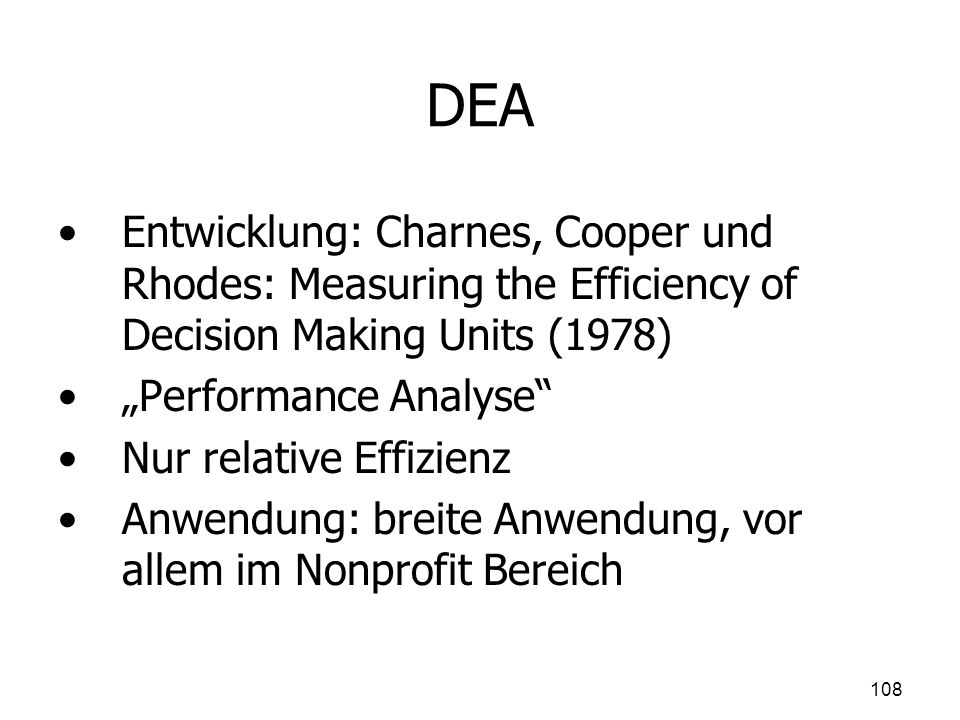 DEA Entwicklung: Charnes, Cooper und Rhodes: Measuring the Efficiency of Decision Making Units (1978)