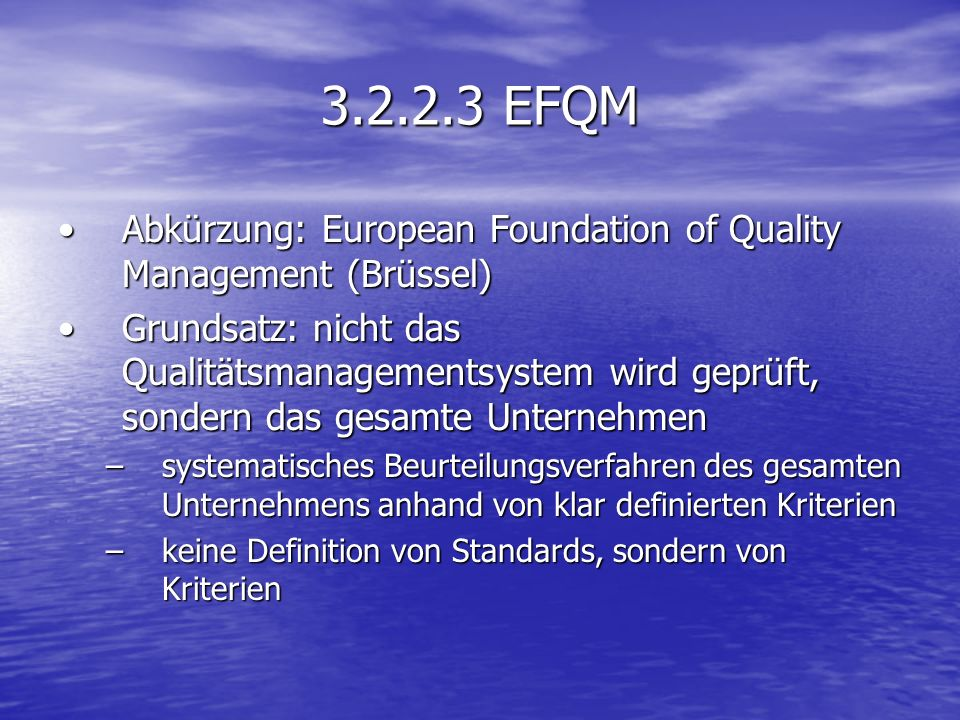 3.2.2.3 EFQM Abkürzung: European Foundation of Quality Management (Brüssel)