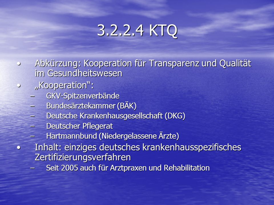 """3.2.2.4 KTQAbkürzung: Kooperation für Transparenz und Qualität im Gesundheitswesen. """"Kooperation : GKV-Spitzenverbände."""