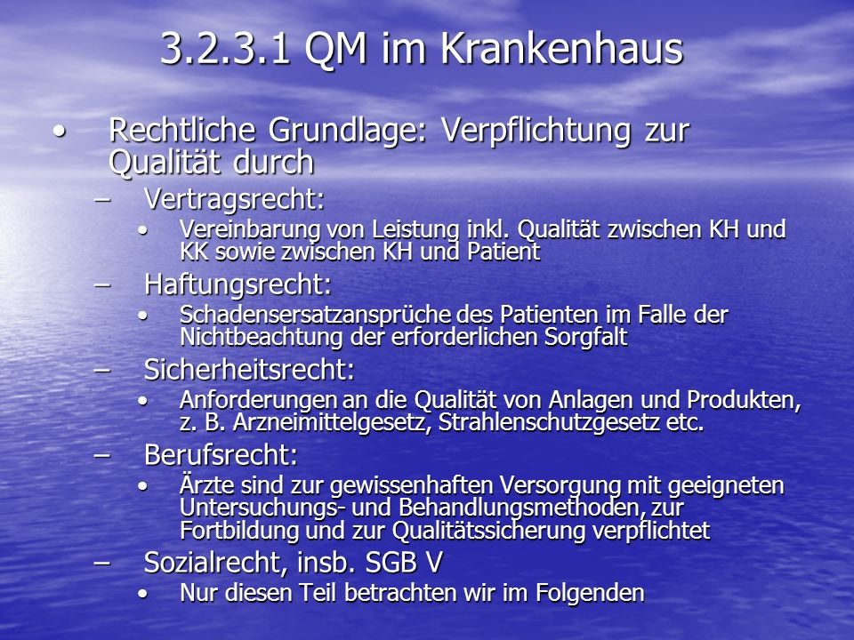 3.2.3.1 QM im KrankenhausRechtliche Grundlage: Verpflichtung zur Qualität durch. Vertragsrecht: