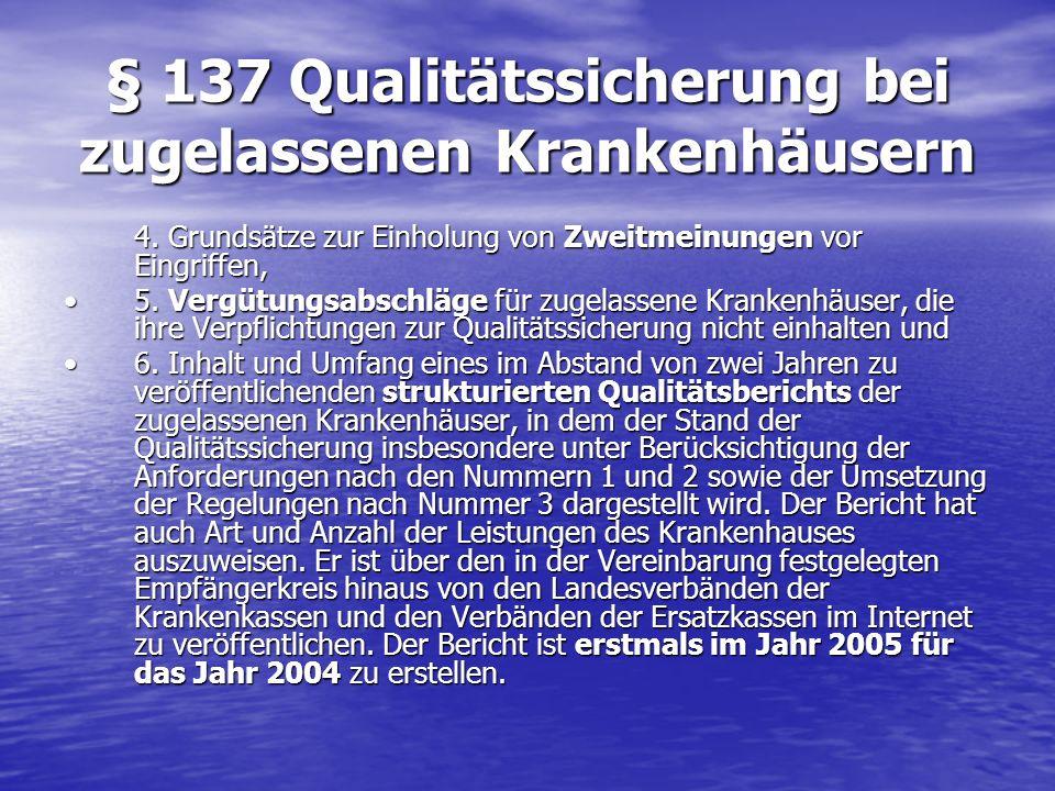 § 137 Qualitätssicherung bei zugelassenen Krankenhäusern