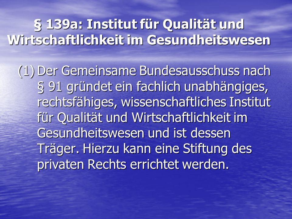§ 139a: Institut für Qualität und Wirtschaftlichkeit im Gesundheitswesen