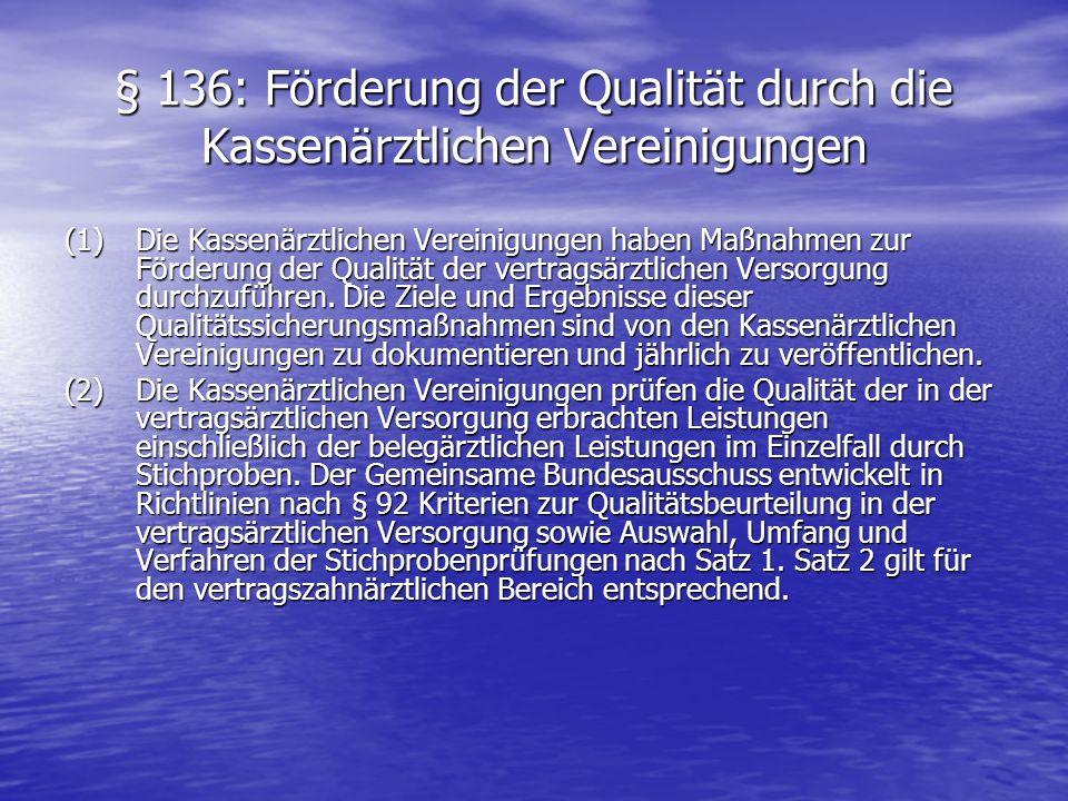 § 136: Förderung der Qualität durch die Kassenärztlichen Vereinigungen