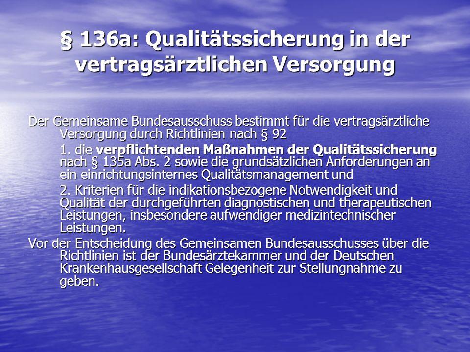 § 136a: Qualitätssicherung in der vertragsärztlichen Versorgung