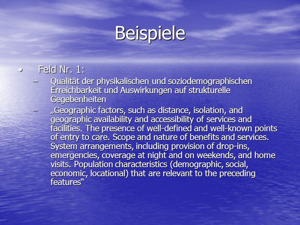 Beispiele Feld Nr. 1: Qualität der physikalischen und soziodemographischen Erreichbarkeit und Auswirkungen auf strukturelle Gegebenheiten.