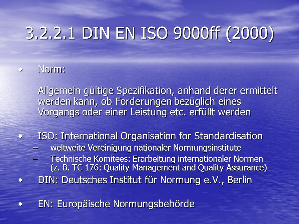 3.2.2.1 DIN EN ISO 9000ff (2000)