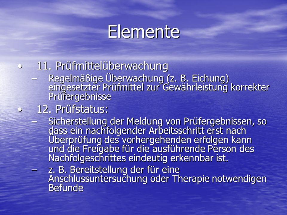 Elemente 11. Prüfmittelüberwachung 12. Prüfstatus: