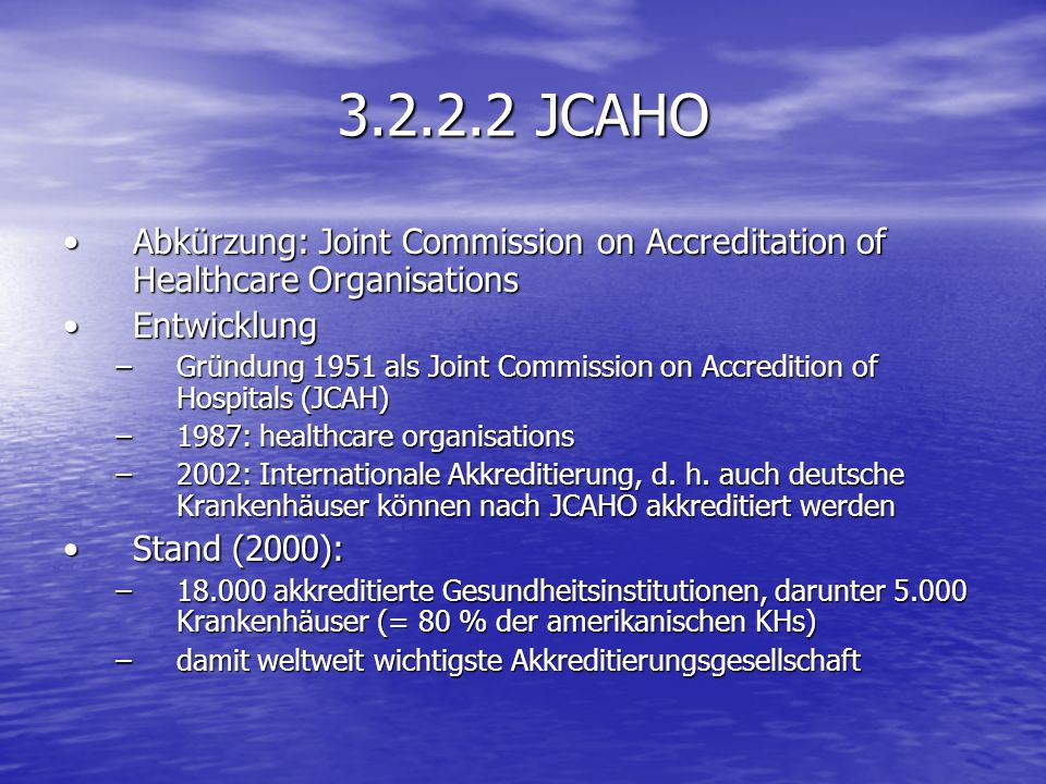 3.2.2.2 JCAHO Abkürzung: Joint Commission on Accreditation of Healthcare Organisations. Entwicklung.