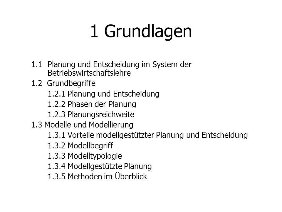 1 Grundlagen 1.1 Planung und Entscheidung im System der Betriebswirtschaftslehre. 1.2 Grundbegriffe.