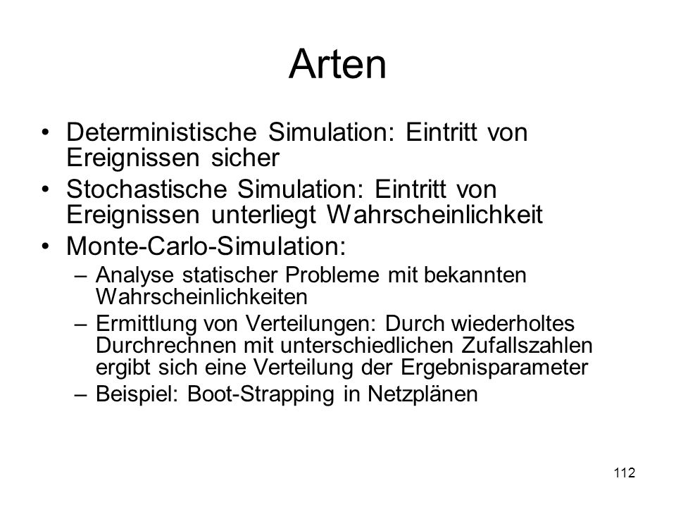 Arten Deterministische Simulation: Eintritt von Ereignissen sicher
