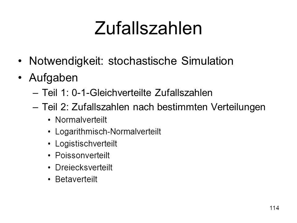 Zufallszahlen Notwendigkeit: stochastische Simulation Aufgaben