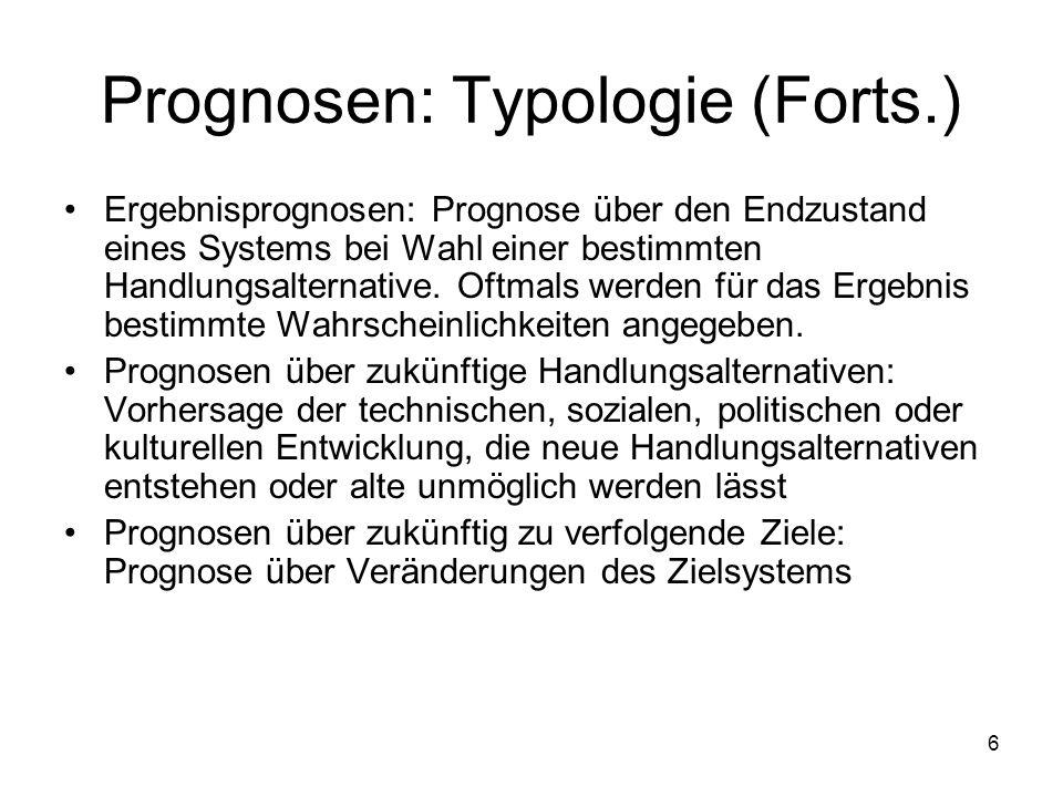 Prognosen: Typologie (Forts.)