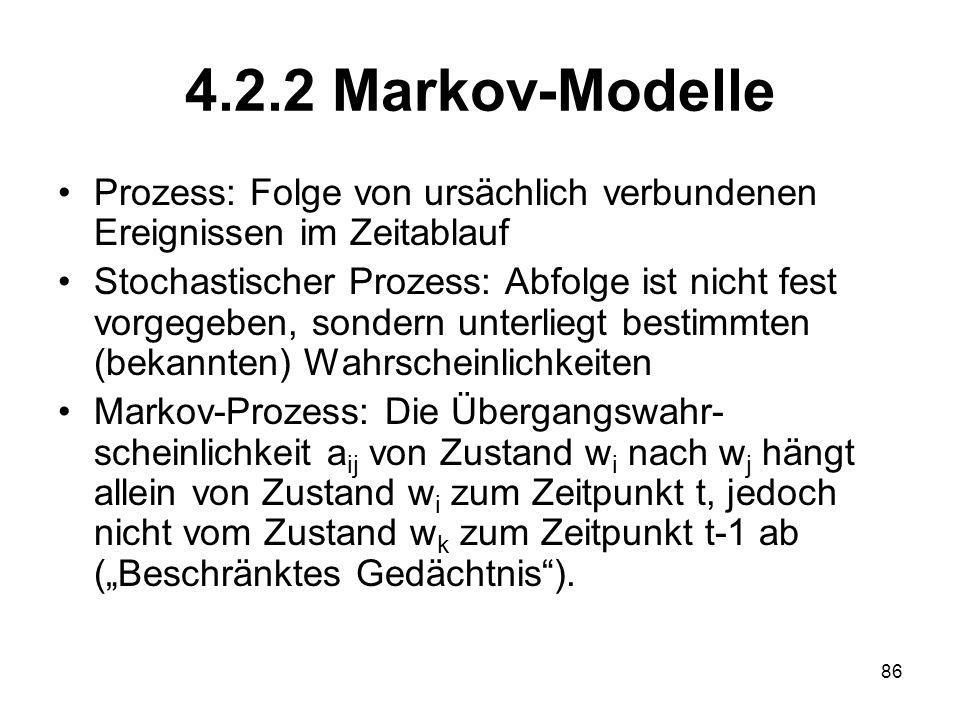 4.2.2 Markov-Modelle Prozess: Folge von ursächlich verbundenen Ereignissen im Zeitablauf.