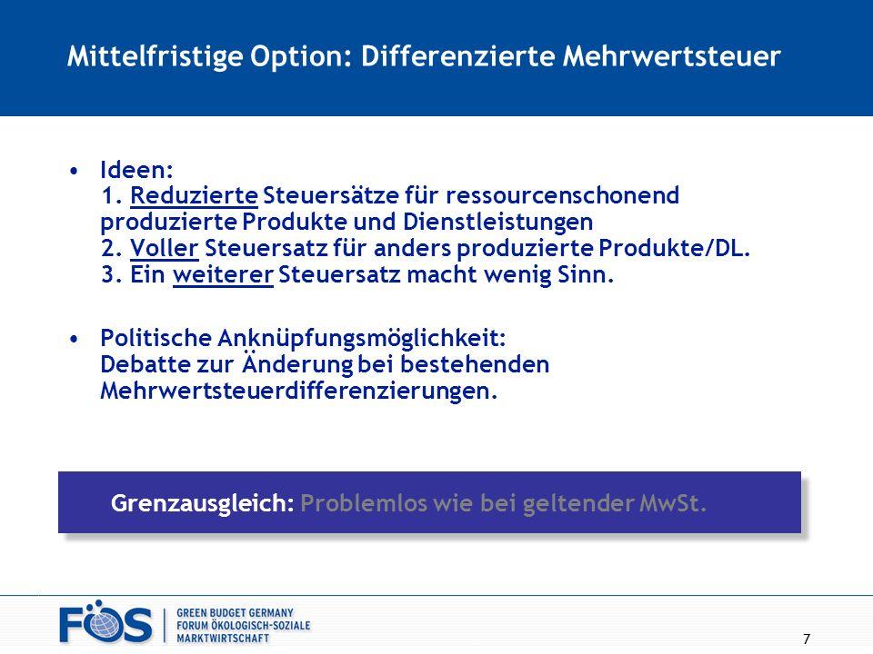 Mittelfristige Option: Differenzierte Mehrwertsteuer