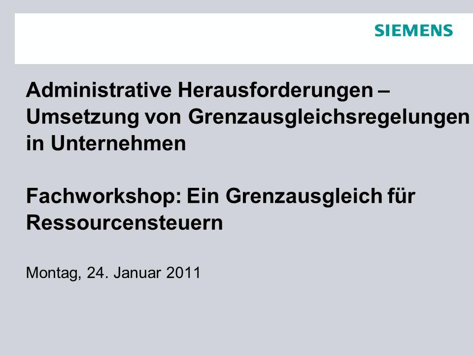 Administrative Herausforderungen – Umsetzung von Grenzausgleichsregelungen in Unternehmen Fachworkshop: Ein Grenzausgleich für Ressourcensteuern Montag, 24.