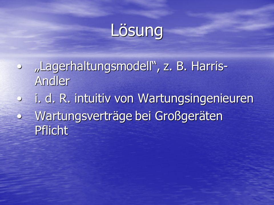"Lösung ""Lagerhaltungsmodell , z. B. Harris-Andler"