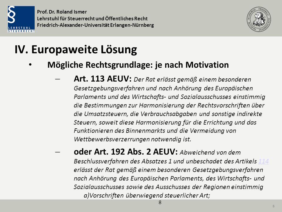 IV. Europaweite Lösung Mögliche Rechtsgrundlage: je nach Motivation