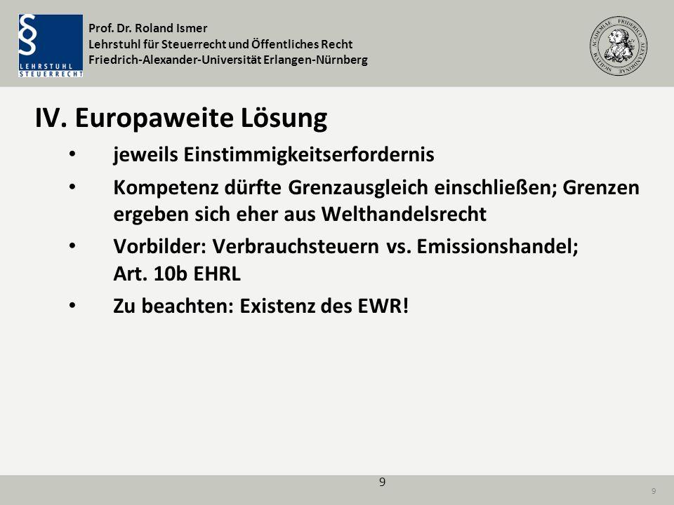IV. Europaweite Lösung jeweils Einstimmigkeitserfordernis