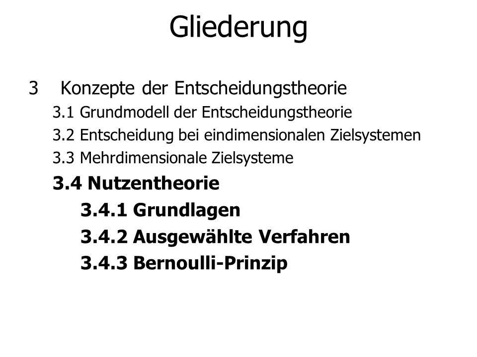 Gliederung 3 Konzepte der Entscheidungstheorie 3.4 Nutzentheorie