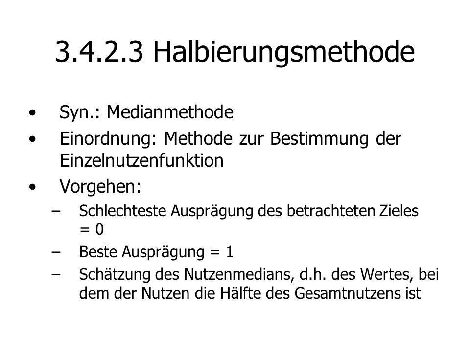 3.4.2.3 Halbierungsmethode Syn.: Medianmethode