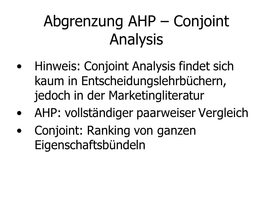 Abgrenzung AHP – Conjoint Analysis