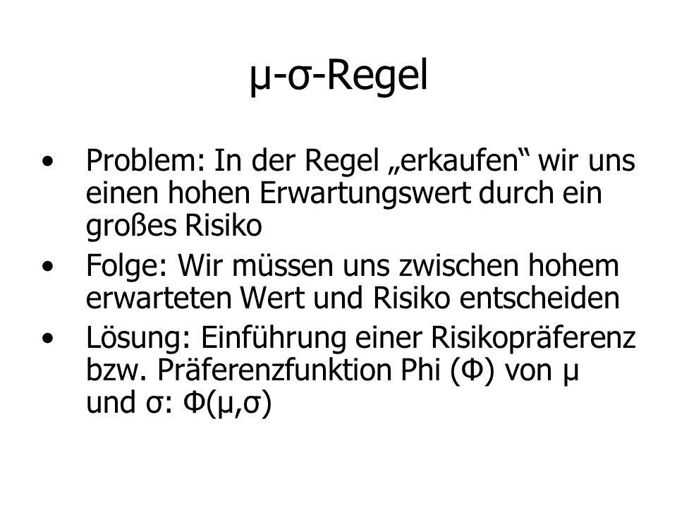 """μ-σ-Regel Problem: In der Regel """"erkaufen wir uns einen hohen Erwartungswert durch ein großes Risiko."""